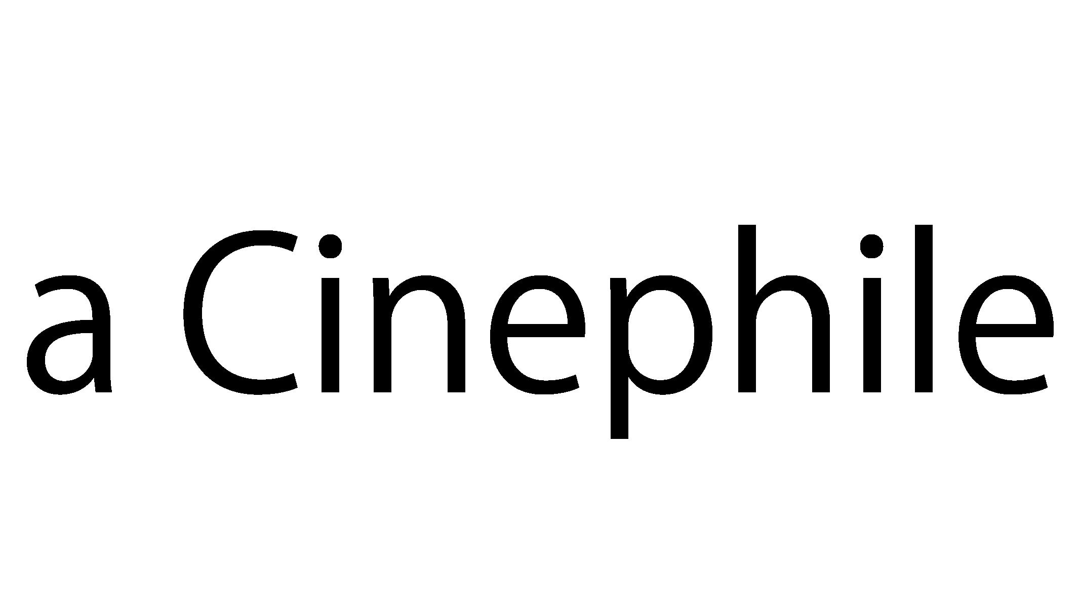 a Cinephile|ミニシアター系映画情報サイト